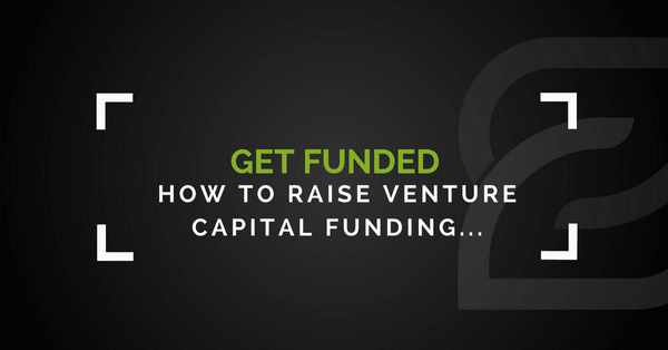 How To Raise Venture Capital Funding (Short Guide)
