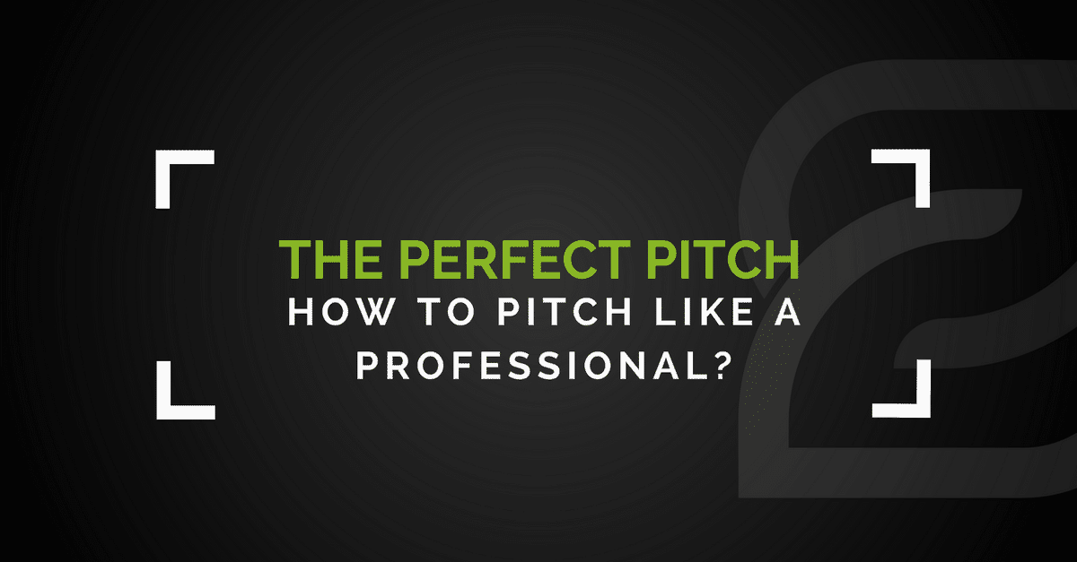 How To Make The Perfect Pitch?